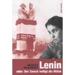 Bücher: LENIN oder: Der Zweck heiligt die Mittel  von Angelica Balabanoff