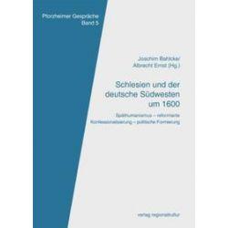 Bücher: Schlesien und der deutsche Südwesten um 1600