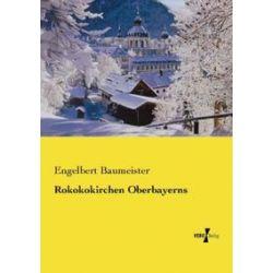 Bücher: Rokokokirchen Oberbayerns  von Engelbert Baumeister