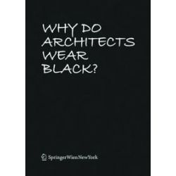 Bücher: Why Do Architects Wear Black?  von Cordula Rau