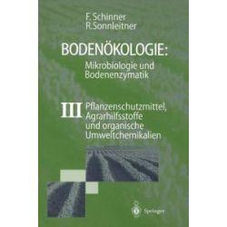 Bücher: Bodenökologie: Mikrobiologie und Bodenenzymatik Band III  von Renate Sonnleitner, Franz Schinner