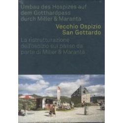 Bücher: Umbau des Hospizes auf dem Gotthardpass durch Miller & Maranta