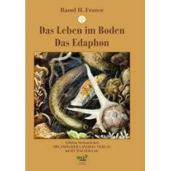 Bücher: Das Leben im Boden / Das Edaphon  von Raoul H. Francé