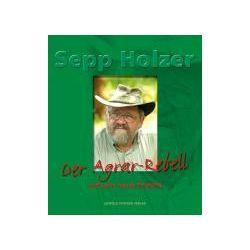 Bücher: Der Agrar-Rebell und seine neuen Projekte  von Sepp Holzer