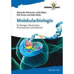 Bücher: Molekularbiologie  von Mike White, Phil Turner, Andy Bates, Alexander McLennan