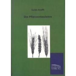 Bücher: Die Pflanzenbaulehre  von Guido Krafft