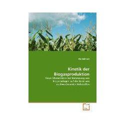 Bücher: Kinetik der Biogasproduktion  von Pia Mähnert