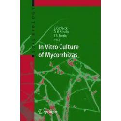 Bücher: In Vitro Culture of Mycorrhizas  von Stephane Declerck, Desire-Georges Strullu, Andre Fortin