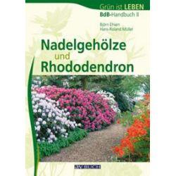 Bücher: Nadelgehöze und Rhododendron  von Hans-Roland Müller, Björn Ehsen