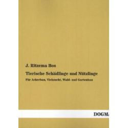 Bücher: Tierische Schädlinge und Nützlinge  von J. Ritzema Bos
