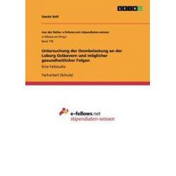 Bücher: Untersuchung der Ozonbelastung an der Loburg Ostbevern und möglicher gesundheitlicher Folgen  von Daniel Rolf