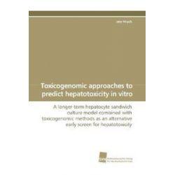 Bücher: Toxicogenomic approaches to predict hepatotoxicity in vitro  von Jens Hrach