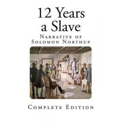 12 Years a Slave, Narrative of Solomon Northup by Solomon Northup, 9781495375958.