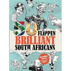 50 Flippen Brilliant South Africans by Alexander Parker, 9780987043719.