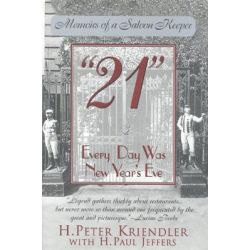 21 : Every Day Was New Year's Eve, Every Day Was New Year's Eve by H.Peter Kriendler, 9780878332298.
