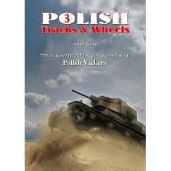 7TP, Vickers-7TP, 7TP Forced, Vickers 4-ton AT, Polish Vickers, Part 2 by Adam Jonca, 9788361421504.