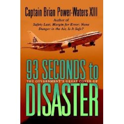93 Seconds to Disaster, The Mystery of American Airbus Flight 587 by Captain Brian Power-Waters XI, 9780595348527.