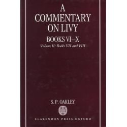 A Commentary on Livy, Bks. 7-8 by Stewart P. Oakley, 9780198152262.