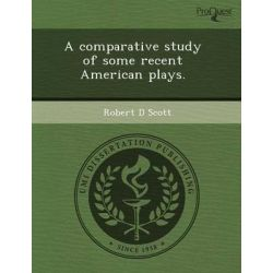 A Comparative Study of Some Recent American Plays., A Historical Study of the Management and Programming Decisions Surrounding the Apollo 11 Space Broadcasts. by Herman O Howard, 9781244788558.