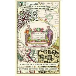 A Collection of Four Historic Maps of Oxfordshire from 1611-1836 by Mapseeker Publishing Ltd, 9781844918140.