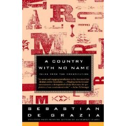 A Country with No Name, Tales from the Constitution by Sebastian de Grazia, 9780679744221.