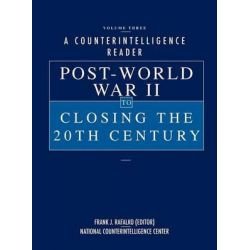 A Counterintelligence Reader, Volume III, Post-World War II to Closing the 20th Century by Frank J Rafalko, 9781780392301.