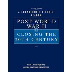 A Counterintelligence Reader, Volume III, Post-World War II to Closing the 20th Century by Frank J. Frank J. Rafalko, 9781780395371.