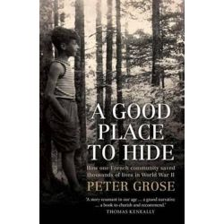 A Good Place to Hide by Peter Grose, 9781742376141.