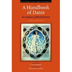 A Handbook of Dates, For Students of British History by C.R. Cheney, 9780521778459.