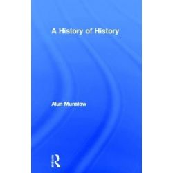 A History of History by Alun Munslow, 9780415677141.