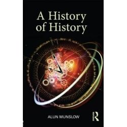 A History of History by Alun Munslow, 9780415677158.