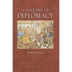 A History of Diplomacy by Jeremy Black, 9781861896964.