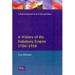 A History of the Habsburg Empire 1700-1918 by Jean Berenger, 9780582090071.