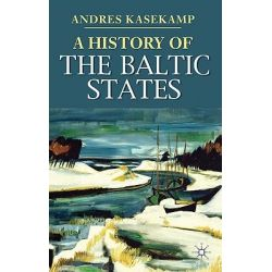 A History of the Baltic States, Palgrave Essential Histories by Andres Kasekamp, 9780230019416.