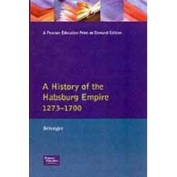 A History of the Habsburg Empire 1273-1700, 1273-1700 by Jean Berenger, 9780582090101.