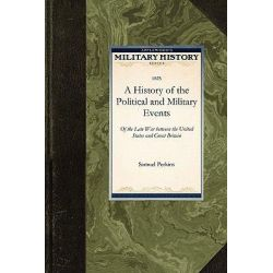 A History of the Political and Military Events, Military History (Applewood) by Perkins Samuel Perkins, 9781429020879.