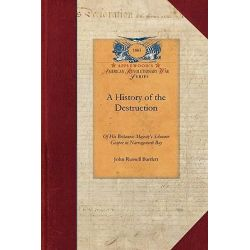 A History of the Destruction of His Britannic Majesty's Schooner Gaspee in Narragansett Bay, on the 10th June, 1772, Papers of George Washington: Revolutionary War by John Bartlett, 9781429019613.