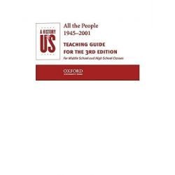 A History of Us, Book 10: All the People 1945-2001 Teaching Guide by Oxford University Press, 9780195153606.