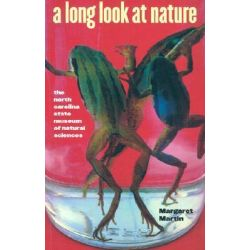 A Long Look at Nature, The North Carolina State Museum of Natural Sciences by Margaret H. Martin, 9780807849859.