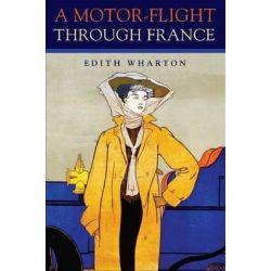 A Motor-flight Through France by Edith Wharton, 9780875806860.