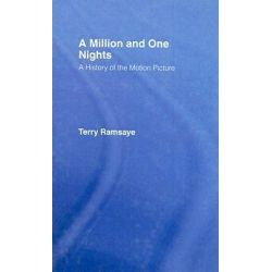 A Million and One Nights, A History of the Motion Picture by T. Ramsaye, 9780714615882.