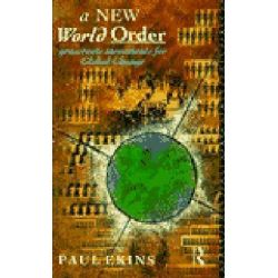A New World Order, Grassroots Movements for Global Change by Paul Ekins, 9780415071154.