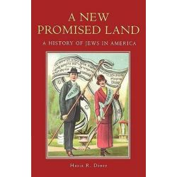 A New Promised Land, A History of Jews in America by Hasia R. Diner, 9780195158267.