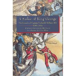 A Sailor of King George, The Journals of Capt.Frederick Hoffman, RN, 1793-1814 by Frederick Hoffman, 9781861761071.