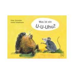 Bücher: Was ist ein U-U-Uhu?  von Gisela Schartmann, Peter Schneider