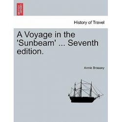 A Voyage in the 'Sunbeam' ... Seventh Edition. by Annie Brassey, 9781241529338.