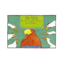 Bücher: Der Adler, der nicht fliegen wollte  von Wolf Erlbruch, James Aggrey