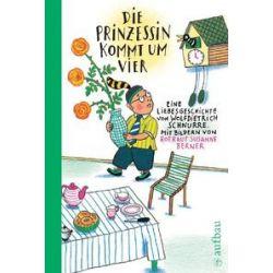 Bücher: Die Prinzessin kommt um vier  von Wolfdietrich Schnurre, Rotraut Susanne Berner