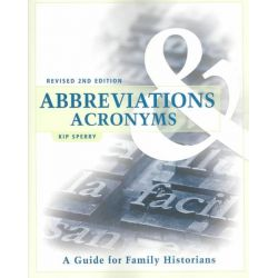 Abbreviations & Acronyms, A Guide for Family Historians by Kip Sperry, 9781593310264.