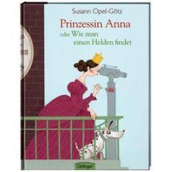 Bücher: Prinzessin Anna oder Wie man einen Helden findet  von Susann Opel-Götz